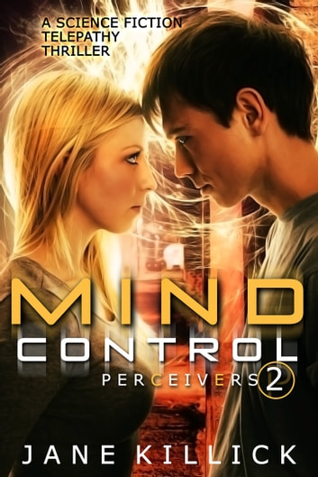 Mind Control - A Science Fiction Telepathy Thriller ebook by Jane Killick