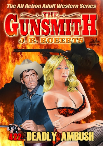The Gunsmith 422: Deadly Ambush ebook by JR Roberts