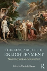 Thinking about the Enlightenment - Modernity and its Ramifications ebook by
