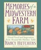 Memories of a Midwestern Farm ebook by Nancy Hutchens