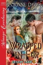 Wrapped in Fur ebook by Corinne Davies
