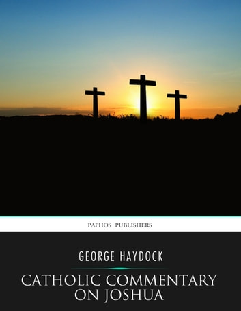 Catholic Commentary on Joshua ebook by George Haydock