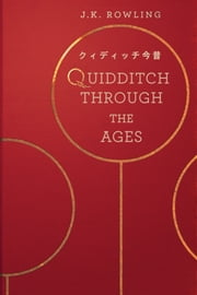 クィディッチ今昔 (Quidditch Through the Ages) ebook by J.K. Rowling, Yuko Matsuoka Harris