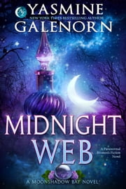 Midnight Web: A Paranormal Women's Fiction Novel - Moonshadow Bay, #2 ebook by Yasmine Galenorn
