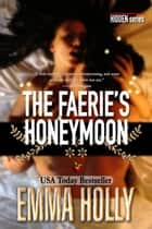 The Faerie's Honeymoon ebook by