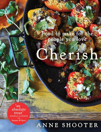 Cherish - Food to make for the people you love ebook by Anne Shooter