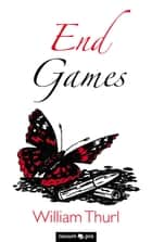 End Games ebook by William Thurl