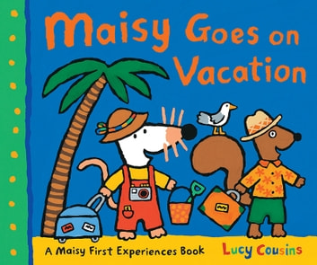 Maisy Goes on Vacation ebook by Lucy Cousins