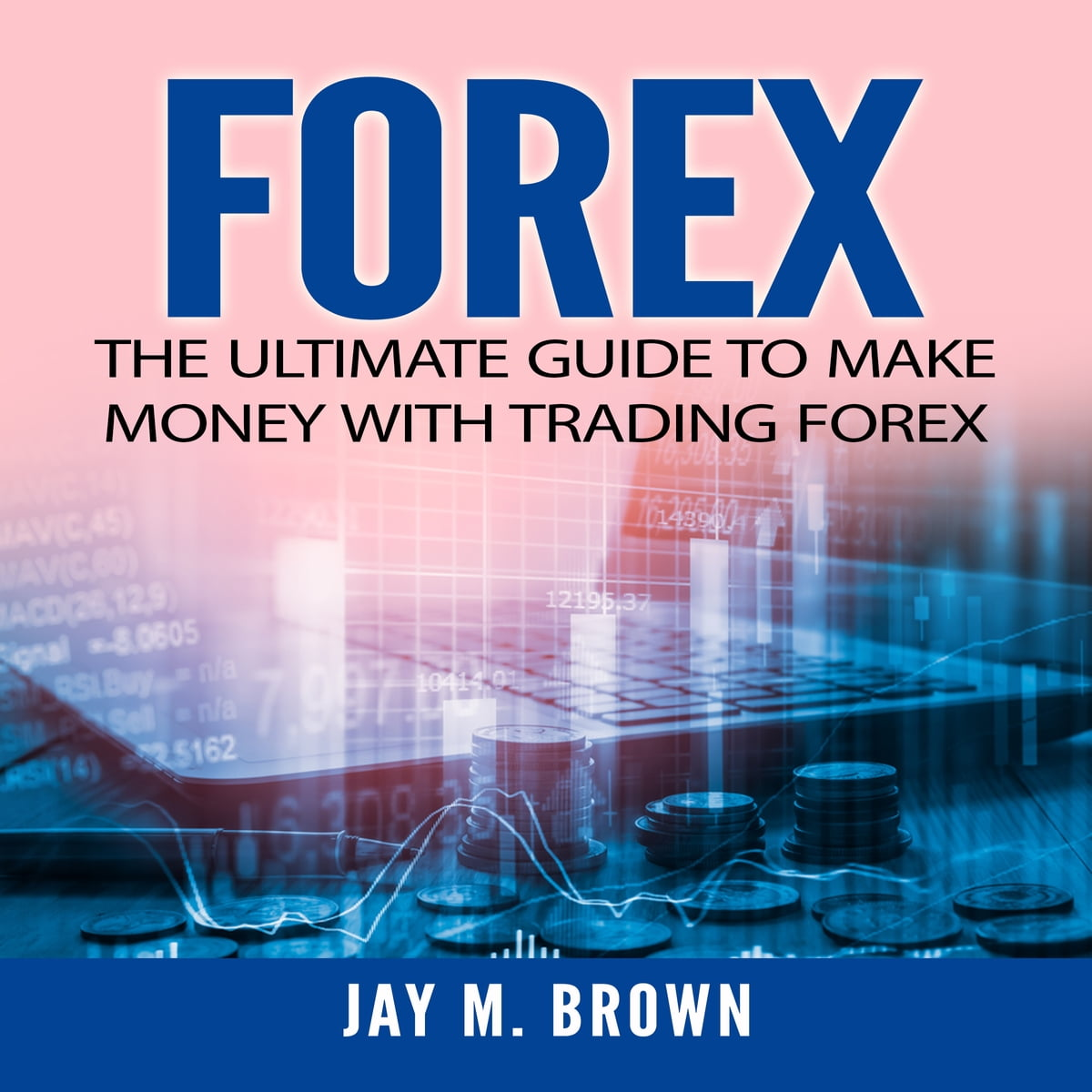 The ultimate forex handbook