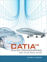 CATIA V5 - Macro Programming with Visual Basic Script ebook by Dieter Ziethen