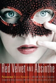 Red Velvet and Absinthe - Paranormal Erotic Romance ebook by Mitzi Szereto,Kelley Armstrong