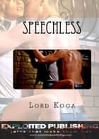 Speechless ebook by Lord Koga