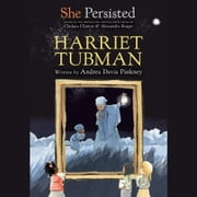 She Persisted: Harriet Tubman audiobook by Andrea Davis Pinkney, Chelsea Clinton