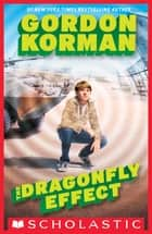 The Dragonfly Effect ebook by Gordon Korman