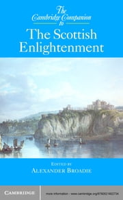The Cambridge Companion to the Scottish Enlightenment ebook by Alexander Broadie