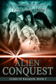Alien Conquest ebook by Tracy St. John