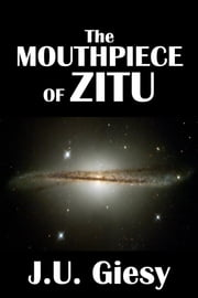 The Mouthpiece of Zitu [Jason Croft Sword and Planet Series #2] ebook by J.U. Giesy