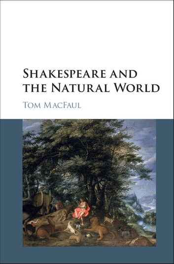 Shakespeare and the Natural World ebook by Tom MacFaul