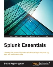 Splunk Essentials ebook by Betsy Page Sigman
