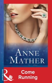 Come Running (Mills & Boon Modern) (The Anne Mather Collection) ebook by Anne Mather