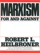 Marxism: For and Against ebook by Robert L. Heilbroner