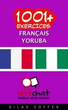 1001+ exercices Français - Yoruba ebook by Gilad Soffer