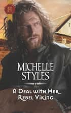 A Deal with Her Rebel Viking ebook by Michelle Styles