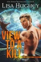 View To A Kill ebook by Lisa Hughey