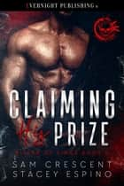 Claiming His Prize ebook by Sam Crescent, Stacey Espino
