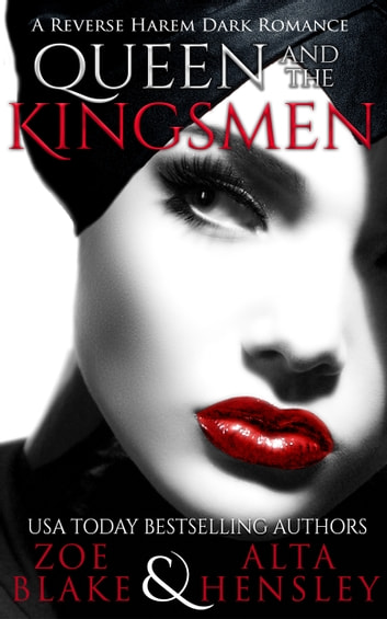 Queen and the Kingsmen - A Dark Fairytale Romance ebook by Zoe Blake,Alta Hensley