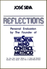 Reflections, Personal Evaluation by the Founder of the Silva Method ebook by Jose Silva