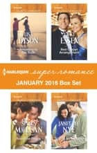 Harlequin Superromance January 2016 Box Set - Resorting to the Truth\Sweet on Peggy\Red Carpet Arrangement\Spying on the Boss ebook by Lisa Dyson, Stella MacLean, Vicki Essex,...