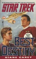 Star Trek: Best Destiny ebook by Diane Carey