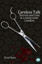 Careless Talk - Secrets and Lies in a town near London ebook by David Barry