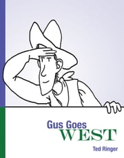 Gus Goes West ebook by Ted Ringer