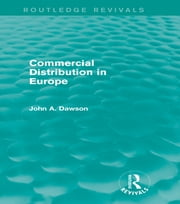 Commercial Distribution in Europe (Routledge Revivals) ebook by John Dawson