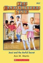 The Baby-Sitters Club #61: Jessi and the Awful Secret ebook by Ann M. Martin