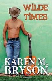Wilde Times - Old Town Country Romance Series, #4 ebook by Karen M. Bryson, Savannah Young