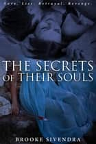 The Secrets of Their Souls - The Soul Series, #1 ebook by Brooke Sivendra