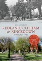 Redland, Cotham & Kingsdown Through Time ebook by Will Musgrave