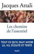 Les chemins de l'essentiel ebook by Jacques Attali