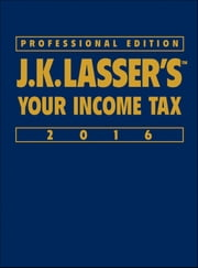 J.K. Lasser's Your Income Tax 2016 ebook by J.K. Lasser Institute