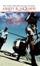 Supreme Clientele ebook by Ashley, Jaquavis