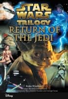 Star Wars Trilogy: Return of the Jedi - Junior Novelization ebook by Ryder Windham