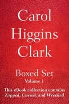 Carol Higgins Clark Boxed Set - Volume 1 ebook by Carol Higgins Clark