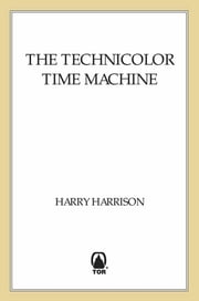 The Technicolor Time Machine ebook by Harry Harrison