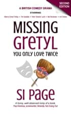 Missing Gretyl: You Only Love Twice ebook by Si Page