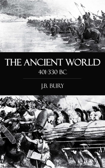 The Ancient World 401-330 BC ebook by J. B. Bury