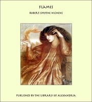 Flames ebook by Robert Smythe Hichens