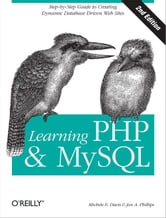 Learning PHP & MySQL - Step-by-Step Guide to Creating Database-Driven Web Sites ebook by Michele E. Davis,Jon A. Phillips